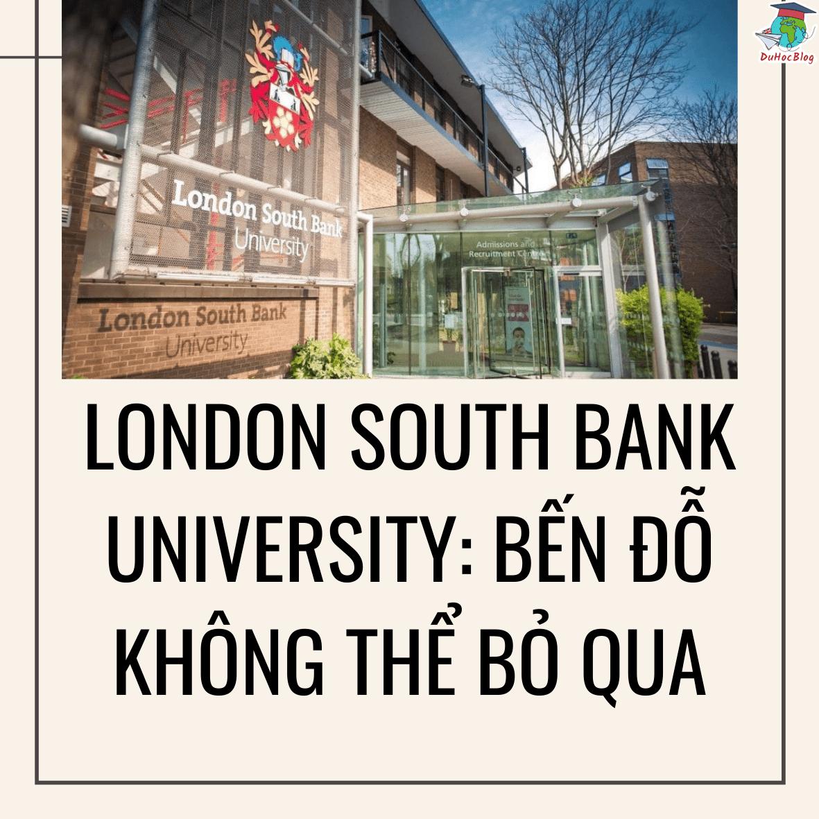 tổng quan về london south bank university