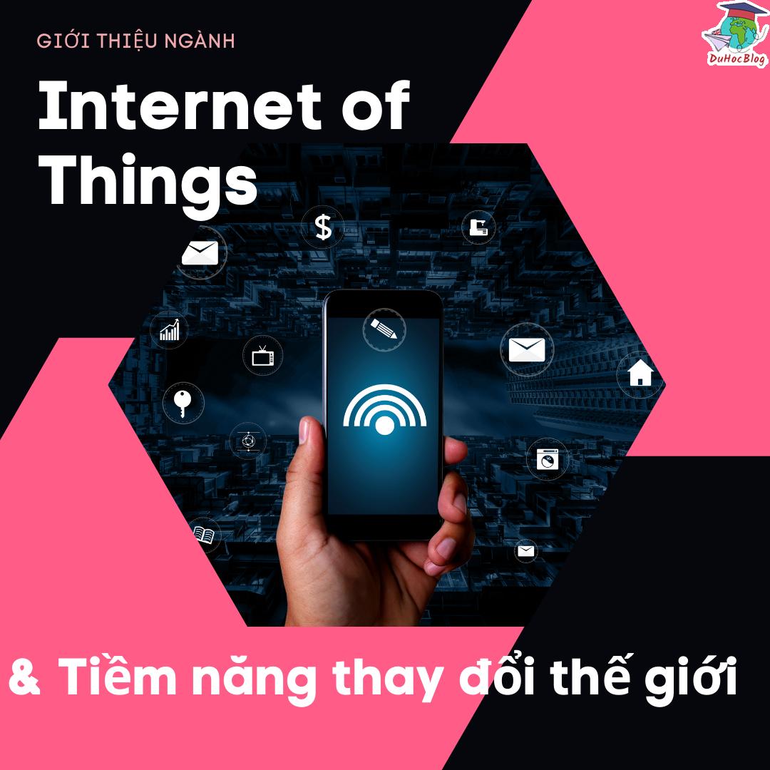 Internet of things và tiềm năng thay đổi thế giới